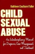 Child Sexual Abuse An Interdisciplinary Manual for Diagnosis, Case Management, and Treatment