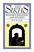 Sikhs History, Religion, and Society