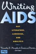 Writing AIDS Gay Literature, Language, and Analysis