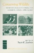 Conserving Wildlife International Education and Communication Approaches