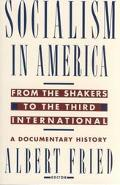 Socialism in America from the Shakers to the Third International A Documentary History