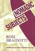 Nomadic Subjects Embodiment and Sexual Difference in Contemporary Feminist Theory