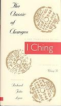 Classic of Changes A New Translation of the I Ching As Interpreted by Wang Bi