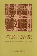 Women and Words in Saudi Arabia The Politics of Literary Discourse