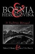 Bosnia and Hercegovina A Tradition Betrayed