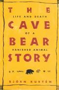 Cave Bear Story Life and Death of a Vanished Animal