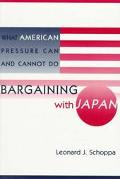 Bargaining With Japan What American Pressure Can and Cannot Do