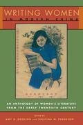 Writing Women In Modern China The Revolutionary Years, 1936-1976