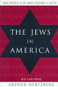 Jews in America Four Centuries of an Uneasy Encounter  A History