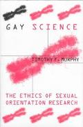 Gay Science The Ethics of Sexual Orientation Research