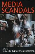 Media Scandals Morality and Desire in the Popular Culture Marketplace