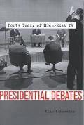 Presidential Debates Forty Years of High-Risk TV