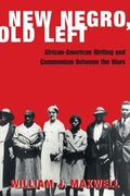 New Negro, Old Left African-American Writing and Communism Between the Wars