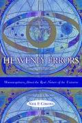 Heavenly Errors Misconceptions About the Real Nature of the Universe
