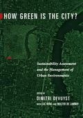 How Green Is the City? Sustainability Assessment and the Management of Urban Environments
