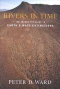 Rivers in Time The Search for Clues to Earth's Mass Extinctions
