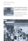 Settlement Houses Under Siege The Struggle to Sustain Community Organizations in New York City