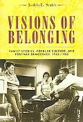 Visions of Belonging Family Stories, Popular Culture, and Postwar Democracy, 1940-1960