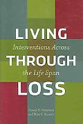 Living Through Loss Interventions Across the Life Span