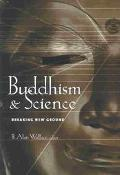 Buddhism & Science Breaking New Ground