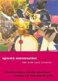Uptown Conversation The New Jazz Studies