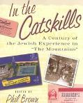 In the Catskills A Century of Jewish Experience in