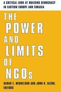 Power and Limits of Ngos A Critical Look at Building Democracy in Eastern Europe and Eurasia