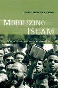 Mobilizing Islam Religion, Activism, and Political Change in Egypt