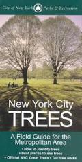 New York City Trees A Field Guide for the Metropolitan Area