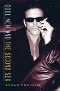 Cool Men and the Second Sex (Gender and Culture Series)
