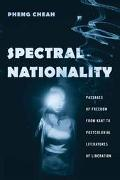 Spectral Nationality Passages of Freedom from Kant to Postcolonial Literatures of Liberation