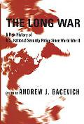 Long War A History of U.s. National Security Policy Since World War II
