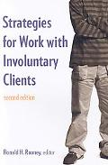 Strategies for Work With Involuntary Clients: Second Edition