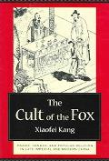 Cult of the Fox Power, Gender, And Popular Religion in Late Imperial And Modern China