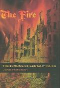 Fire The Bombing of Germany, 1940-1945