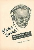 Electric Sounds Technological Change And the Rise of Corporate Mass Media