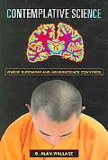 Contemplative Science Where Buddhism And Neuroscience Converge