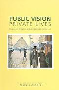 Public Vision, Private Lives Rousseau, Religion, And 21st-Century Democracy