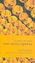 Old Capital A Novel of Taipei