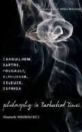 Philosophy in Turbulent Times : Canguilhelm, Sartre, Foucault, Althusser, Deleuze, Derrida