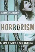 Horrorism : Naming Contemporary Violence
