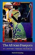 African Diaspora: A History Through Culture
