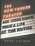New Yorker Theater and Other Scenes from a Life at the Movies