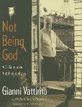 Not Being God : A Collaborative Autobiography