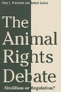 Animal Rights Debate : Abolition or Regulation?