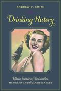 Drinking History : Fifteen Turning Points in the Making of American Beverages