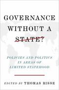 Governance Without a State? : Policies and Politics in Areas of Limited Statehood