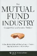 The Mutual Fund Industry: Competition and Investor Welfare (Columbia Business School Publish...
