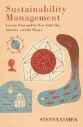 Sustainability Management : Lessons from and for New York City, America, and the Planet