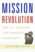 Mission Revolution : The U. S. Military and Stability Operations